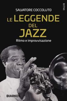 copertina del libro Le leggende del Jazz