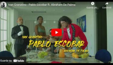 copertina del video di Ivan Granatino: Pablo Escobar, feat. Abraham De Palma
