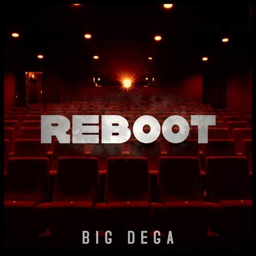 Copertina del disco Reboot di Big Dega