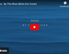 mare blu in copertina del video di RosGos: By This River