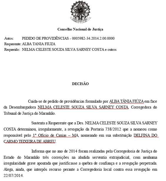 Investigação contra Nelma Sarney foi iniciada no dia 17 de dezembro de 2014. Relatora é a ministra Nancy Andrighi, a mesma que a correição no Tribunal de Justiça (TJ).