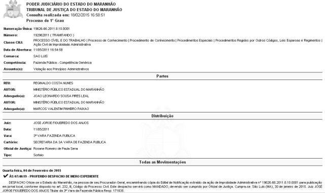 No dia 30 de janeiro, Geral, encaminhou cópia do Edital de Notificação extraído da ação de Improbidade Administrativa nº 19626-66.2011.8.10.0001 para publicação em jornal local, conforme disposto no art. 232, III, Código do Processo Civil.