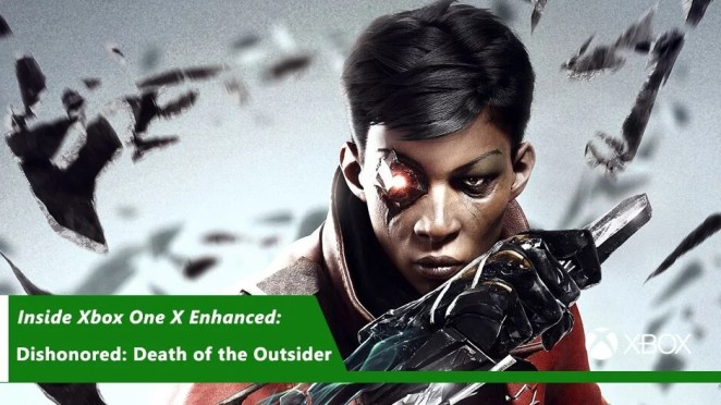 Inisde Xbox One X Dishonored Hero