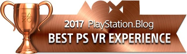 PlayStation Blog Game of the Year 2017 - Best PS VR Experience (Bronze)