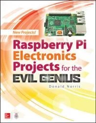 Raspberry Pi Electronics Projects for the Evil Genius - Raspberry Pi books