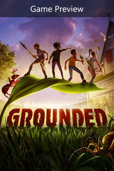Grounded - Game Preview