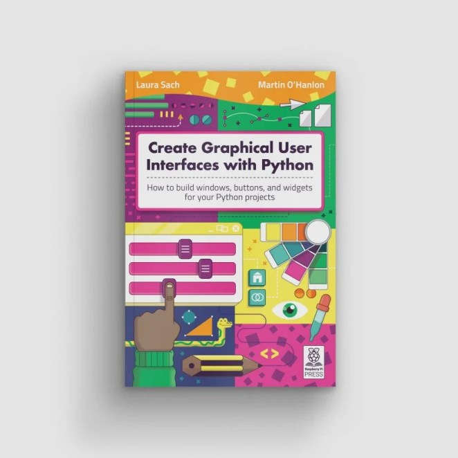 Cover of the book Create Graphical User Interfaces with Python