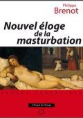 Nouvel éloge de la masturbation – Philippe Brenot