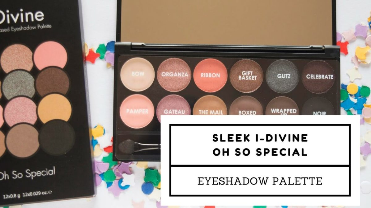 Sleek I-Divine Oh So Special Eyeshadow Palette - Review & Swatches