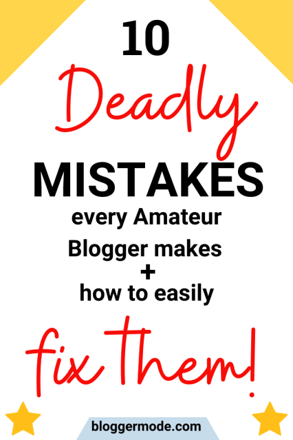 10 Deadly Mistakes every Amateur blogger makes + how to easily fix them