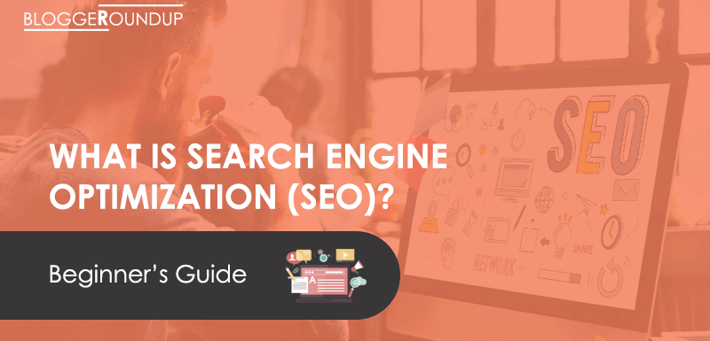 What is Search Engine Optimization (SEO)? A Step-by-Step Guide