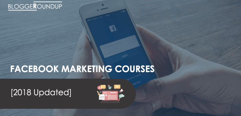 Top 5 Facebook Marketing Courses & Training [2018 UPDATED]