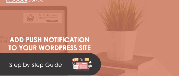 Complete Guide: How to Add Push Notifications to Your WordPress Site