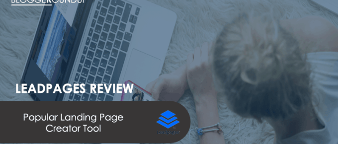 Leadpages Review: Popular Landing Page Creator Tool in 2018