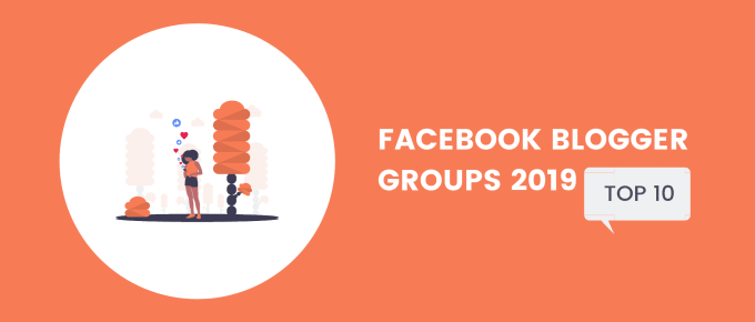 Top 10 Facebook Blogger Groups 2019 – You Must Join