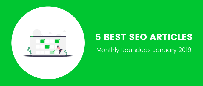 5 Best SEO Articles of the Month [January 2019]