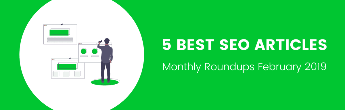 5 Best SEO Articles of the Month [February 2019]