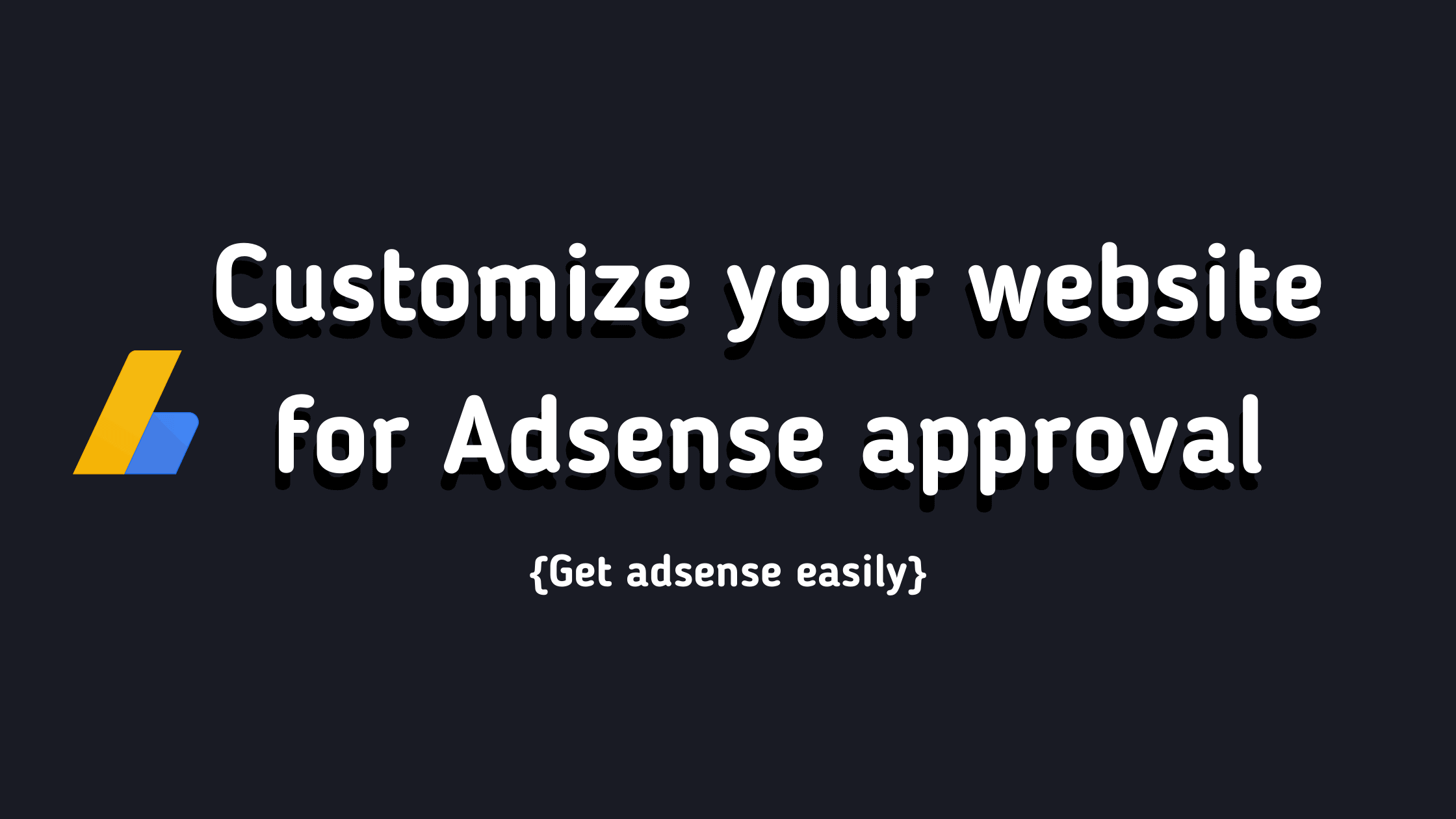Get adsense Approval easily