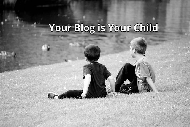 Your Blog is Your Child – Will You Get Demotivated while Nurturing Your Kid?