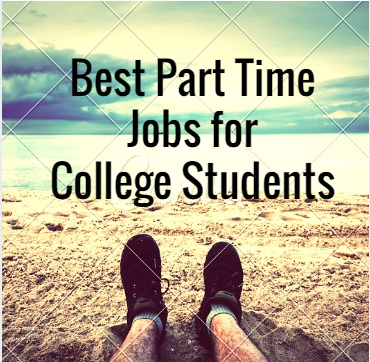 9 Best Part Time Jobs For College Students