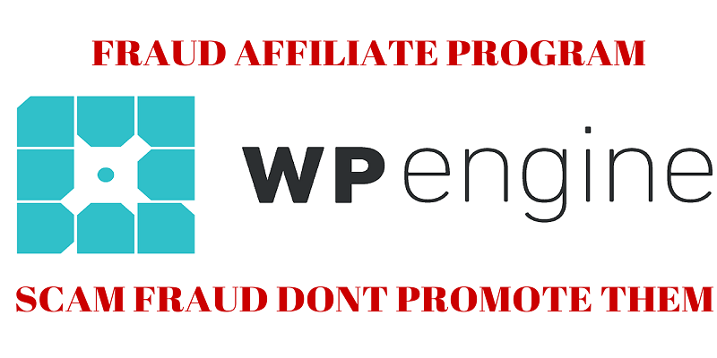 WP Engine Affiliate Program Fraud Scam dont join