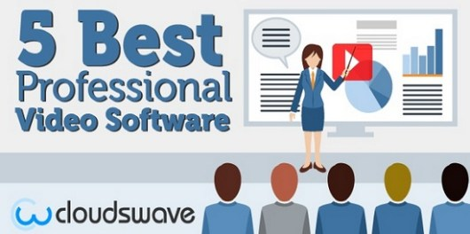 5 Best Professional Video Software by Cloudswave