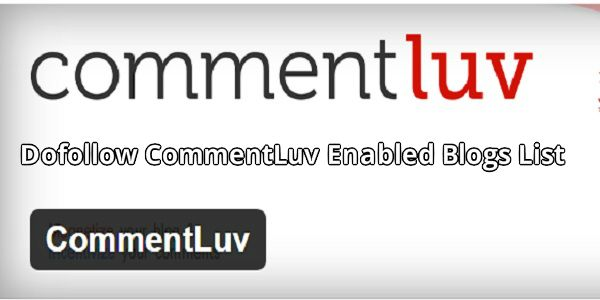 Dofollow CommentLuv Enabled Blogs List