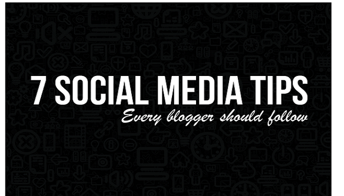 Social Media Tips Every Blogger Should Follow