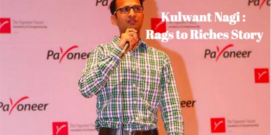 Kulwant Nagi   Rags to Riches Story