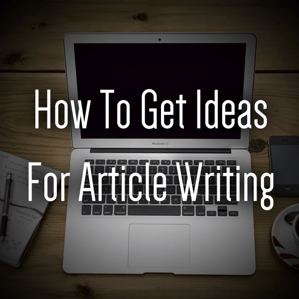 get ideas for article writing