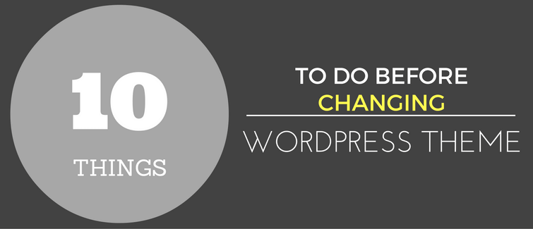 things to do before changing wordpress theme