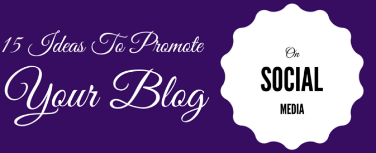 promote your blog on social media