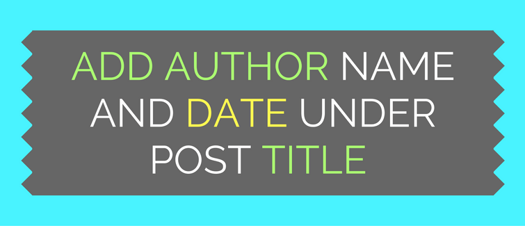 add author name and date under post title in wordpress