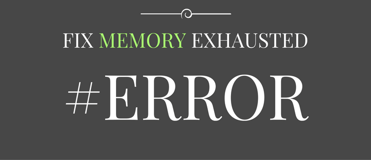memory exhausted error