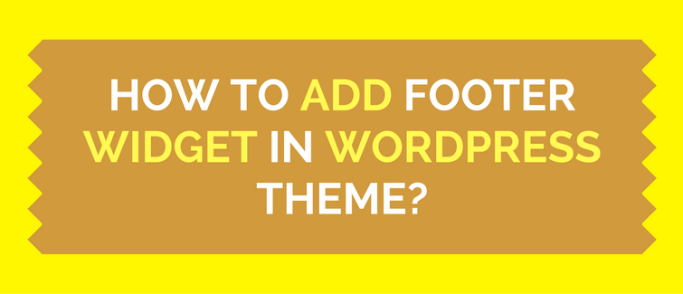 how to add footer widget in wordpress theme