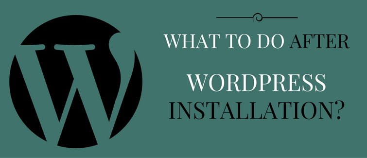 what to do after wordpress installation