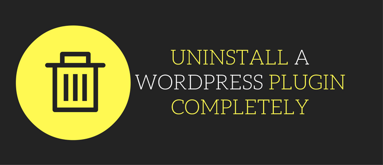 uninstall a wordpress plugin completely