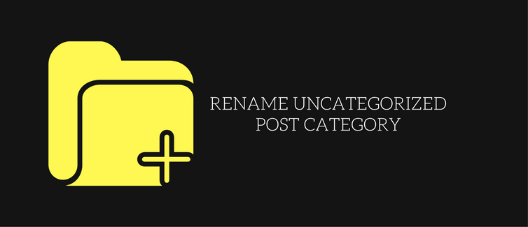 Rename the uncategorized category in WordPress