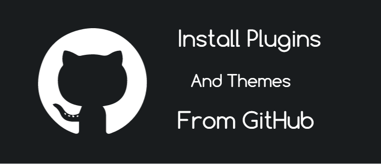 Install WordPress plugins and themes from GitHub