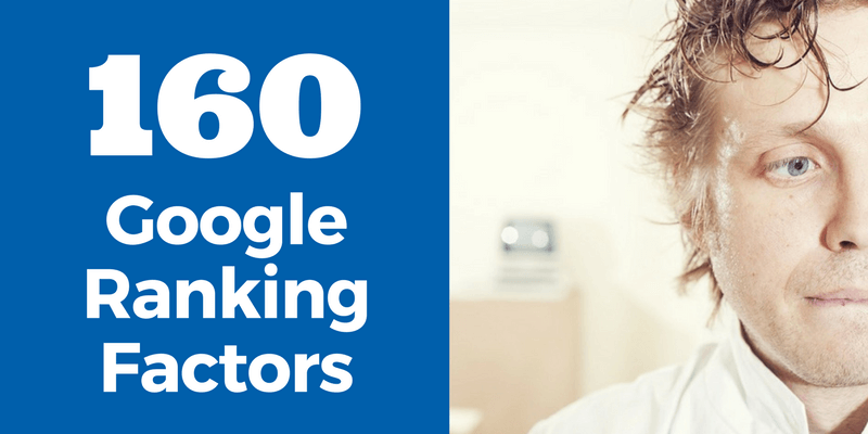 160 Google Ranking Factors (Why Your Website is Dying)