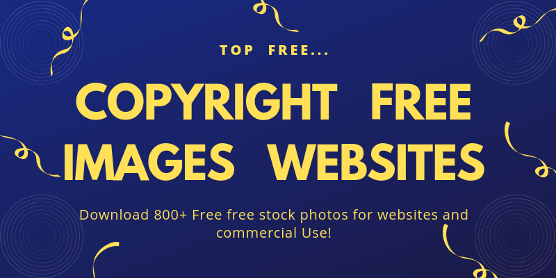 Top 5 Free Royalty Free & Copyright Free Images Websites