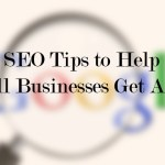 6 SEO Tips to Help Small Businesses Get Ahead