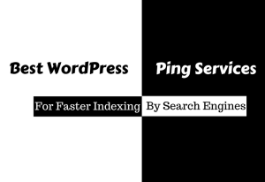 A Complete WordPress Ping List [For Faster Index – 2018 Updated]