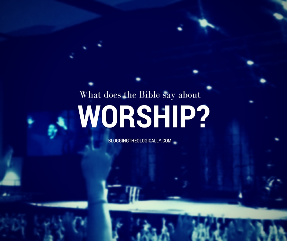 What does the Bible say about worship?