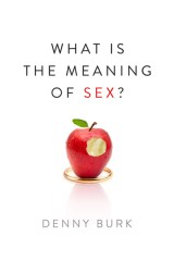 What Is the Meaning of Sex? by Denny Burk