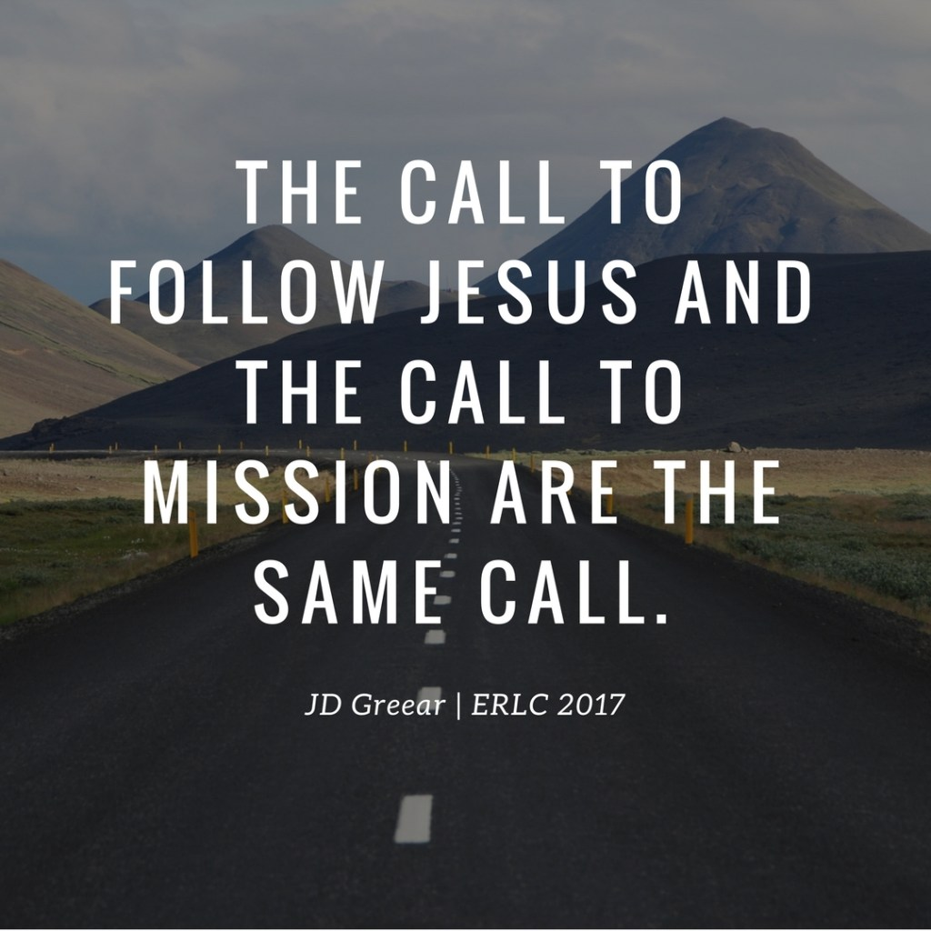 The call to follow Jesus and the call to mission are the same call—JD Greear