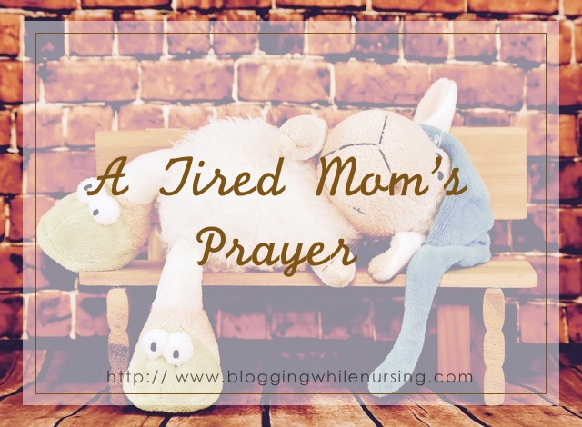 A Tired Mom's Prayer