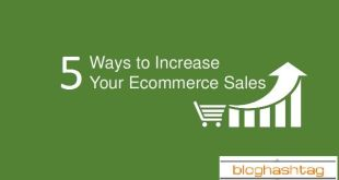 5 Tips to Increase Your Ecommerce Sales