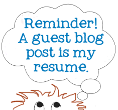 Graphic Copyright Lorelle VanFossen - Reminder - a guest blog post is my resume