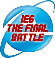 IE6: The Final Battle